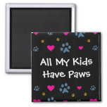 All My Kids-Children Have Paws Magnet