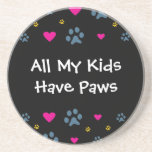 All My Kids-Children Have Paws Sandstone Coaster