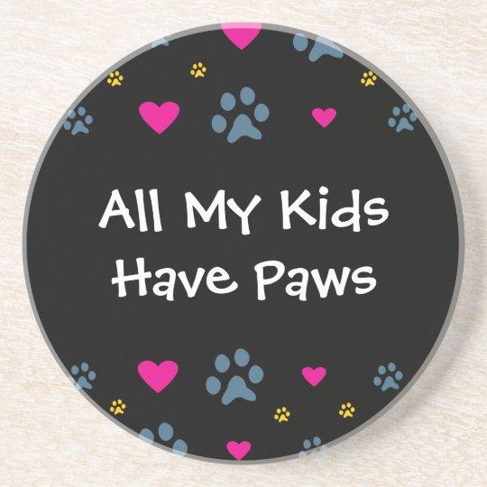 All My Kids-Children Have Paws Sandstone Coaster