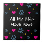 All My Kids-Children Have Paws Tile
