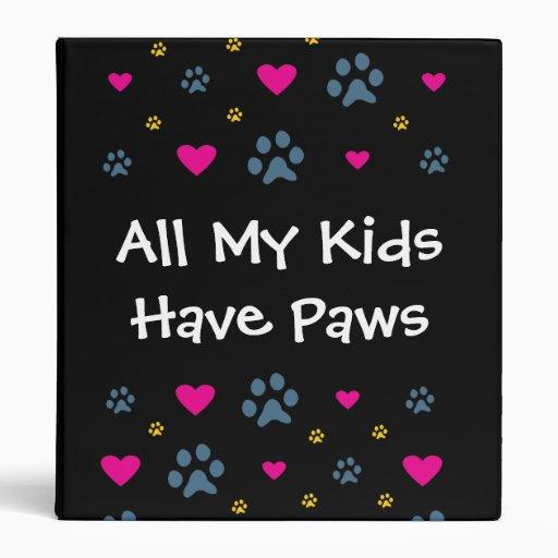 All My Kids-Children Have Paws Vinyl Binders
