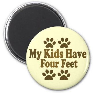 All my Kids Have Four Feet 2 Inch Round Magnet