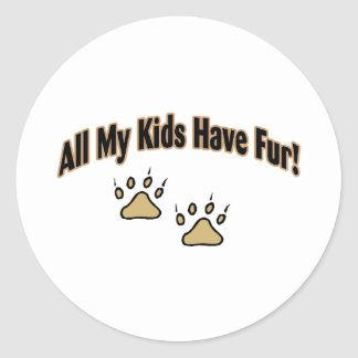 All My Kids Have Fur Classic Round Sticker