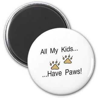 All My Kids Have Paws 2 Inch Round Magnet