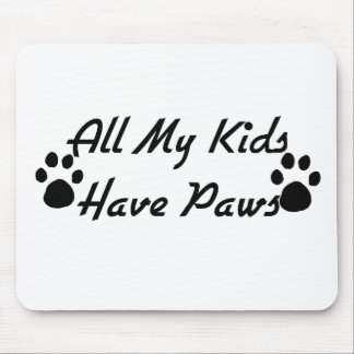 All My Kids Have Paws Mouse Pad
