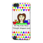 All My Kids Have Triangle Shaped Ears iPod Touch (5th Generation) Cover