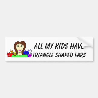 All My Kids HaveTriangle Shaped Ears Bumper Stickers