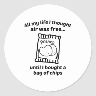 All My Life I Thought Air Was Free Classic Round Sticker