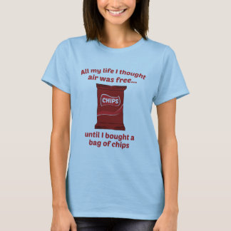 All My Life I Thought Air Was Free T-Shirt