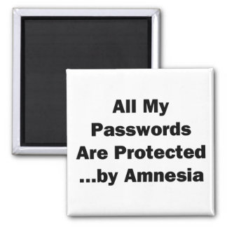 All My Passwords are Protected...by Amnesia 2 Inch Square Magnet