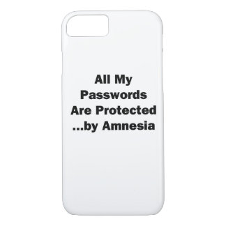 All My Passwords are Protected...by Amnesia iPhone 7 Case