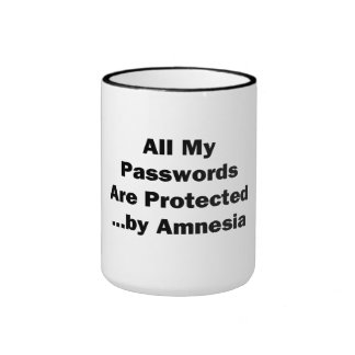 All My Passwords are Protected...by Amnesia Ringer Mug