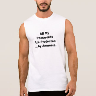 All My Passwords are Protected...by Amnesia Sleeveless Shirt