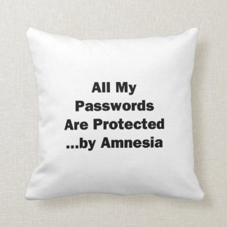 All My Passwords are Protected...by Amnesia Throw Pillow