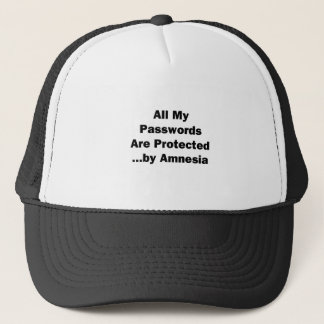 All My Passwords are Protected...by Amnesia Trucker Hat