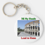 All My Roads Lead To Rome Italy Basic Round Button Keychain