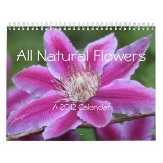 All Natural Flowers A 2012 Calendar