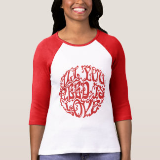 All Need Love III T Shirt