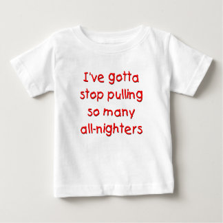 All-nighter baby t-shirt