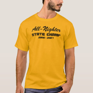 All-Nighter State Champ T-Shirt