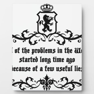 All Of  he Problems In The World ..quote Plaque