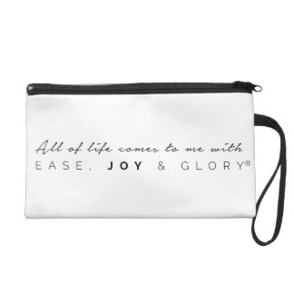 All of Life Comes to Me With Ease Joy & Glory Wristlet Purse