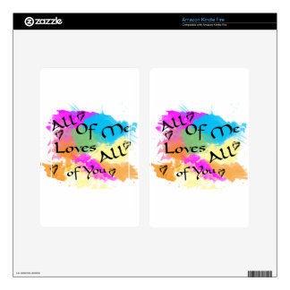 All of me loves all of you decals for kindle fire