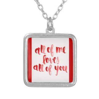ALL OF ME LOVES ALL OF YOU FLIRTING SAYINGS EXPRES JEWELRY