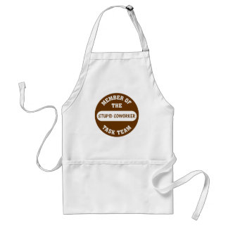 All of my coworkers are stupid idiots aprons