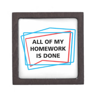 All of my homework is done! gift box