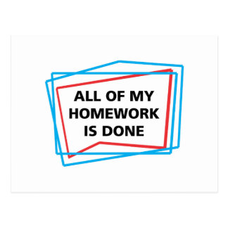 All of my homework is done! postcard