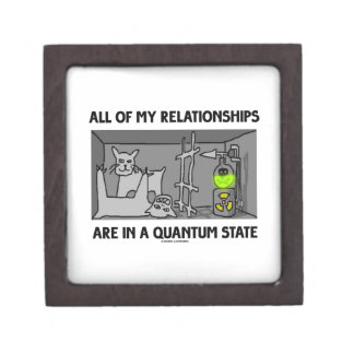 All Of My Relationships Are In A Quantum State Jewelry Box