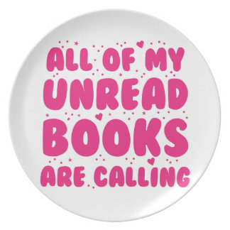 all of my unread books are calling melamine plate