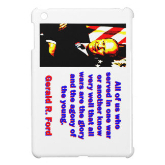 All Of Us Who Served - Gerald Ford Case For The iPad Mini