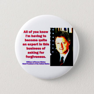 All Of You Know - Bill Clinton Button