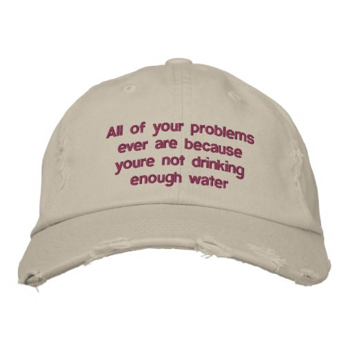 All of your problems ever are because youre not dr embroidered baseball hat
