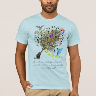 All one has to do is Pluck the Right Strings T-Shirt