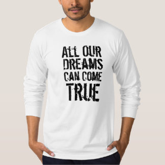 All Our Dreams Can Come True Men Baseball Shirt