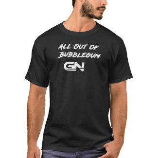 All Out of Bubblegum T-shirt