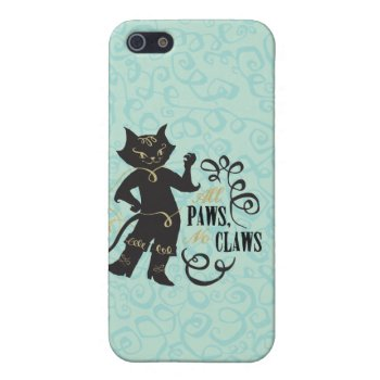 All Paws No Claws Case For Iphone Se/5/5s by pussinboots at Zazzle