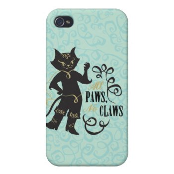 All Paws No Claws Iphone 4/4s Cover by pussinboots at Zazzle