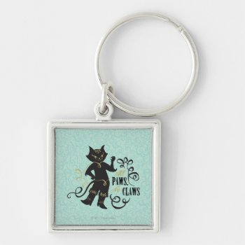 All Paws No Claws Keychain by pussinboots at Zazzle