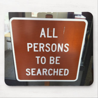 All Persons To Be Searched mousepad
