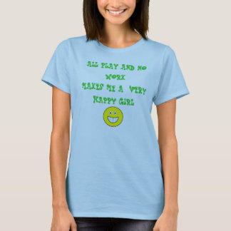 All Play, No Work T-Shirt