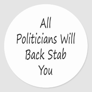 All Politicians Will Back Stab You Sticker