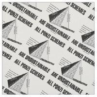All Ponzi Schemes Are Unsustainable (Econ Humor) Fabric