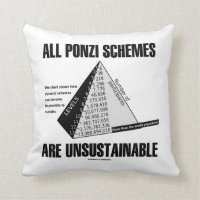 All Ponzi Schemes Are Unsustainable (Econ Humor) Throw Pillow