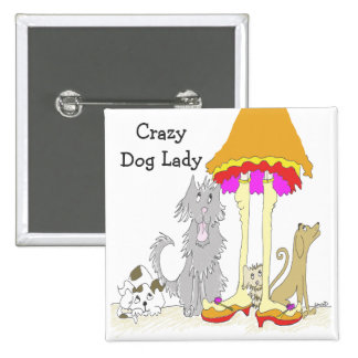 All Proceeds to Animal Charity Crazy Dog Lady 2 Inch Square Button