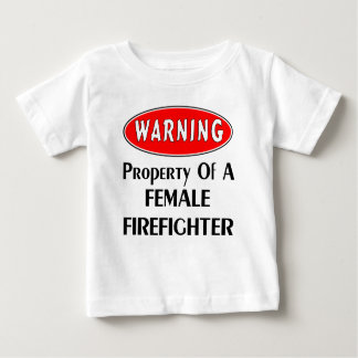 All Property Of A Female Firefighter Baby T-Shirt