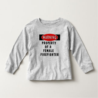 All Property Of A Female Firefighter Toddler T-shirt